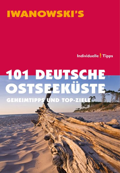 Iwanowski 101 Geheimtipps und Topziele Deutsche Ostseeküste