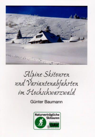 Alpine Skitouren und Variantenabfahrten im Hochschwarzwald, G. Baumann