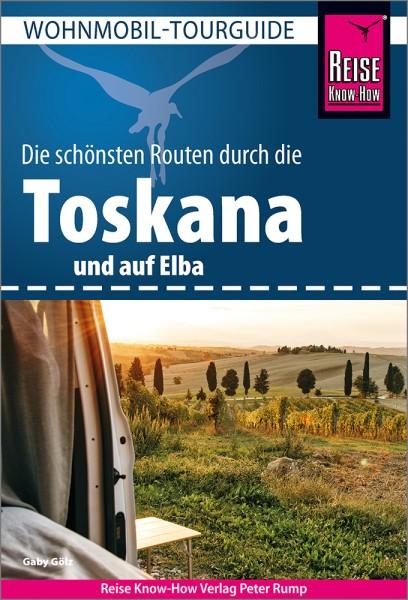 Die schönsten Wohnmobil-Routen durch die Toskana – Reise Know-How