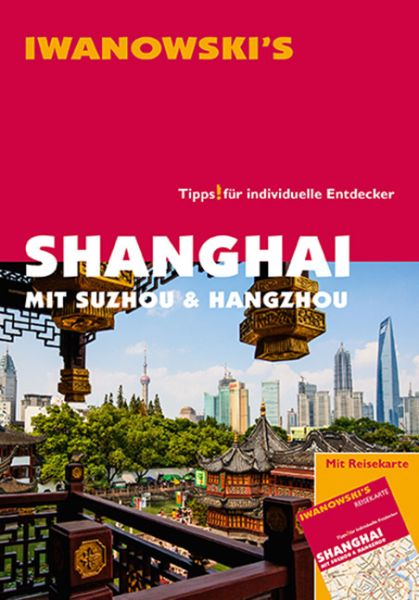 Iwanowski's Shanghai mit Sukhou & Hangzhou Reiseführer