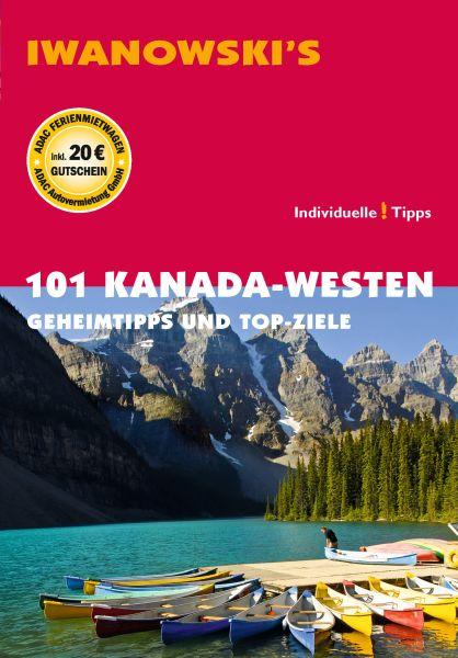 Iwanowski 101 Geheimtipps und Topziele Kanada Westen