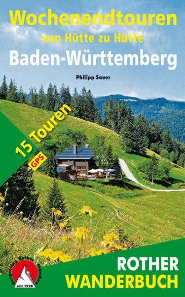 Wochenendtouren von Hütte zu Hütte Baden-Württemberg - Rother