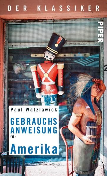 Gebrauchsanweisung Amerika, Piper Verlag