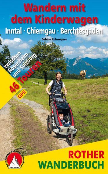 Wandern mit dem Kinderwagen - Inntal, Chiemgau, Berchtesgaden, Wanderführer, Rother