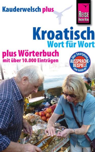 Reise Know How Kauderwelsch Kroatisch plus, Sprachführer