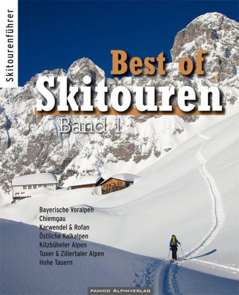 Best of Skitouren Bd.1 - von den Bayerischen Alpen zu den Hohen Tauern